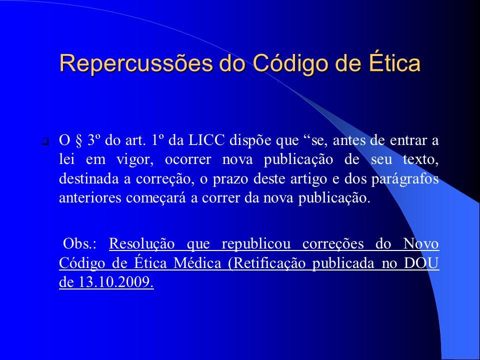 Repercussões do Código de Ética O § 3º do art.