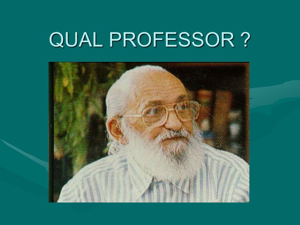 QUAL PROFESSOR ?
