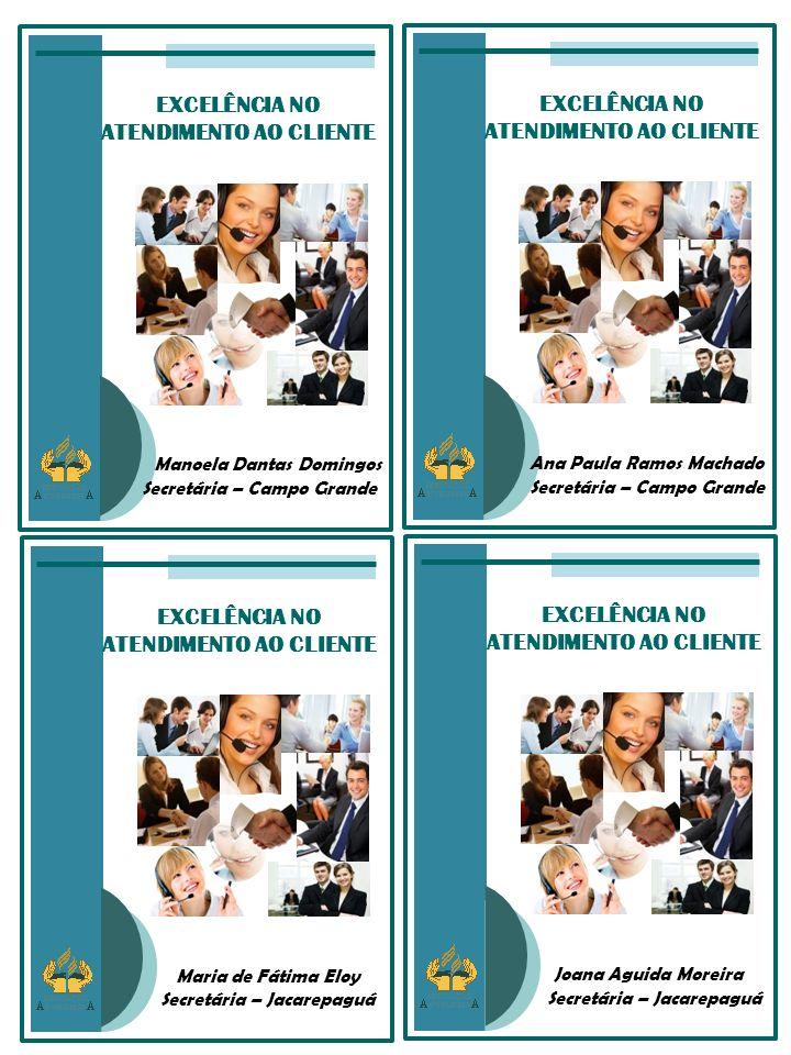 EXCELÊNCIA NO ATENDIMENTO AO CLIENTE Marciane Zeferino Cruz Secretária – Pe.