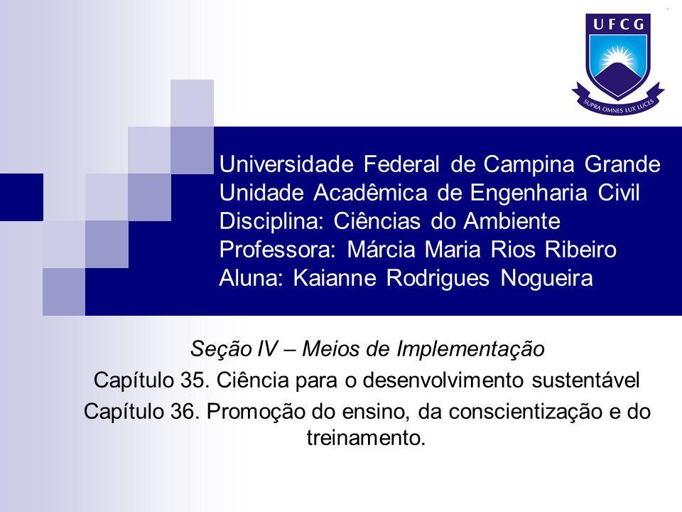 Universidade Federal de Campina Grande Unidade Acadêmica de Engenharia Civil Disciplina: Ciências do Ambiente Professora: Márcia Maria Rios Ribeiro Al