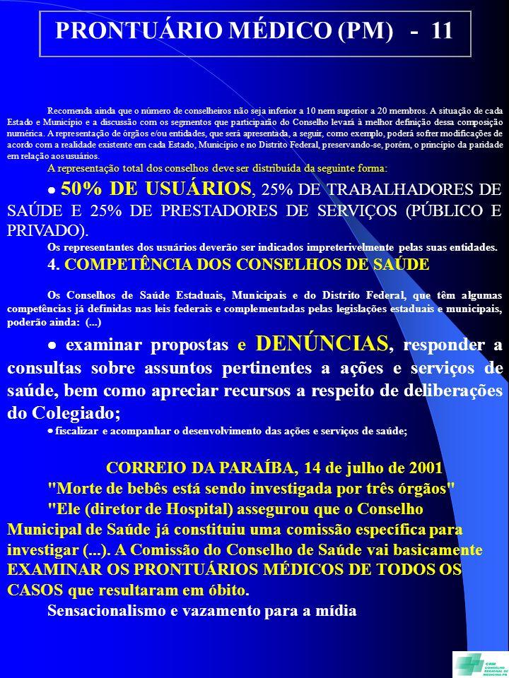 PRONTUÁRIO MÉDICO (PM) - 11 Recomenda ainda que o número de conselheiros não seja inferior a 10 nem superior a 20 membros.