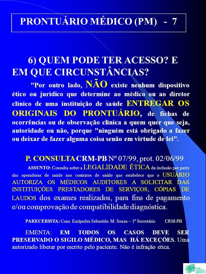 PRONTUÁRIO MÉDICO (PM) - 7 6) QUEM PODE TER ACESSO? E EM QUE CIRCUNSTÂNCIAS?