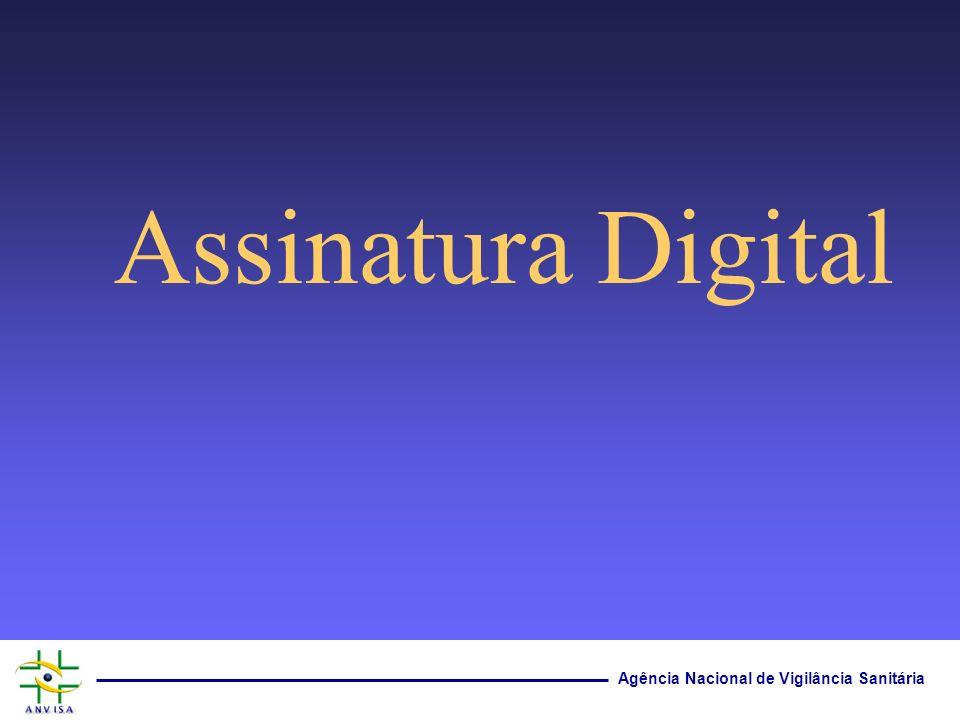 Agência Nacional de Vigilância Sanitária Assinatura Digital