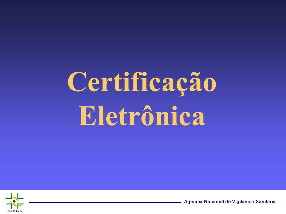 Agência Nacional de Vigilância Sanitária Certificação Eletrônica