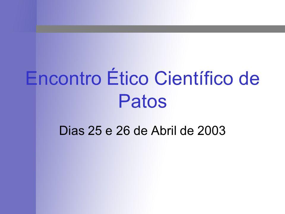 Encontro Ético Científico de Patos Dias 25 e 26 de Abril de 2003