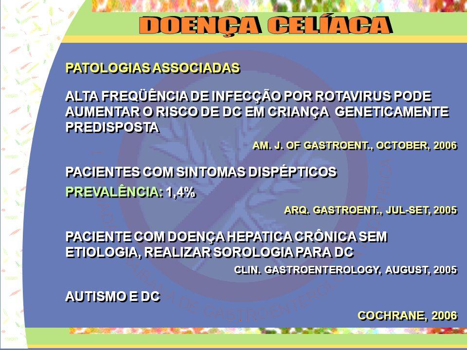 PATOLOGIAS ASSOCIADAS ALTA FREQÜÊNCIA DE INFECÇÃO POR ROTAVIRUS PODE AUMENTAR O RISCO DE DC EM CRIANÇA GENETICAMENTE PREDISPOSTA AM. J. OF GASTROENT.,