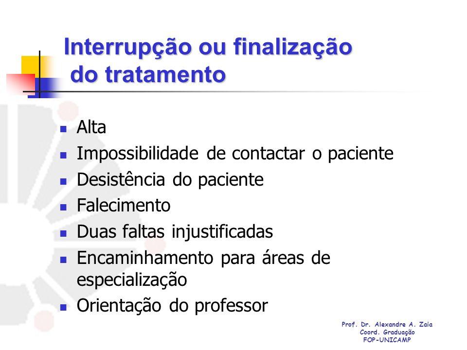 Interrupção ou finalização do tratamento Alta Impossibilidade de contactar o paciente Desistência do paciente Falecimento Duas faltas injustificadas E