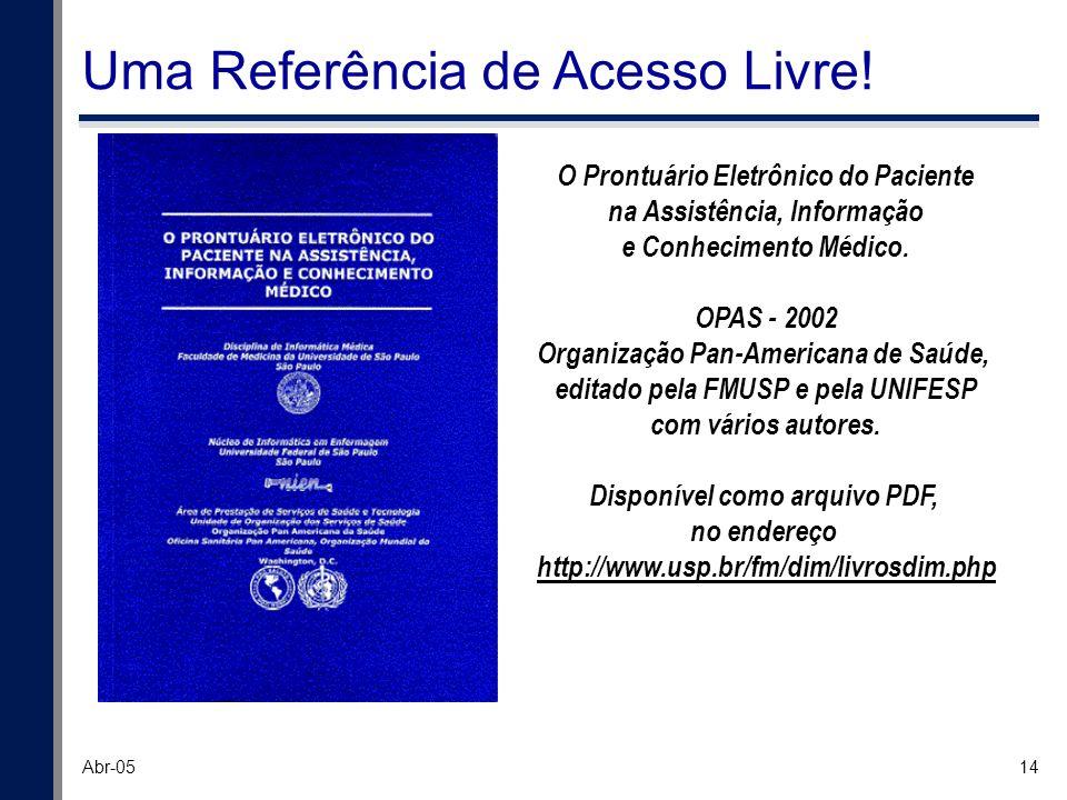 14 Abr-05 Uma Referência de Acesso Livre! O Prontuário Eletrônico do Paciente na Assistência, Informação e Conhecimento Médico. OPAS - 2002 Organizaçã