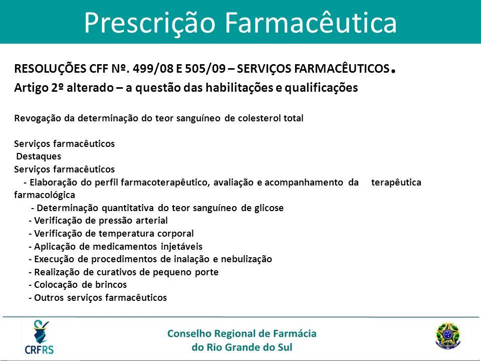 Prescrição Farmacêutica RESOLUÇÕES CFF Nº. 499/08 E 505/09 – SERVIÇOS FARMACÊUTICOS. Artigo 2º alterado – a questão das habilitações e qualificações R