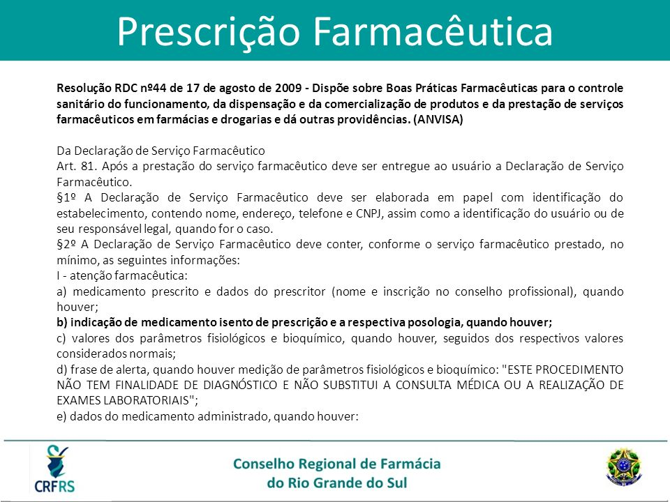 Prescrição Farmacêutica Resolução RDC nº44 de 17 de agosto de 2009 - Dispõe sobre Boas Práticas Farmacêuticas para o controle sanitário do funcionamen