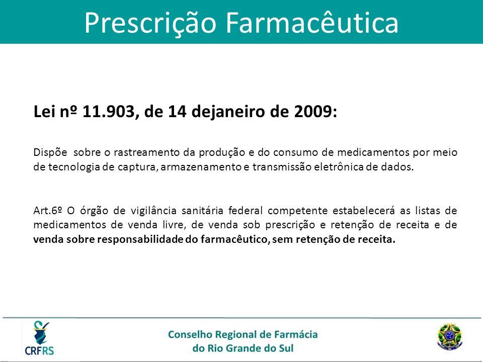 Lei nº 11.903, de 14 dejaneiro de 2009: Dispõe sobre o rastreamento da produção e do consumo de medicamentos por meio de tecnologia de captura, armaze
