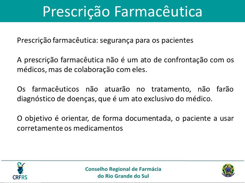 Prescrição farmacêutica: segurança para os pacientes A prescrição farmacêutica não é um ato de confrontação com os médicos, mas de colaboração com ele