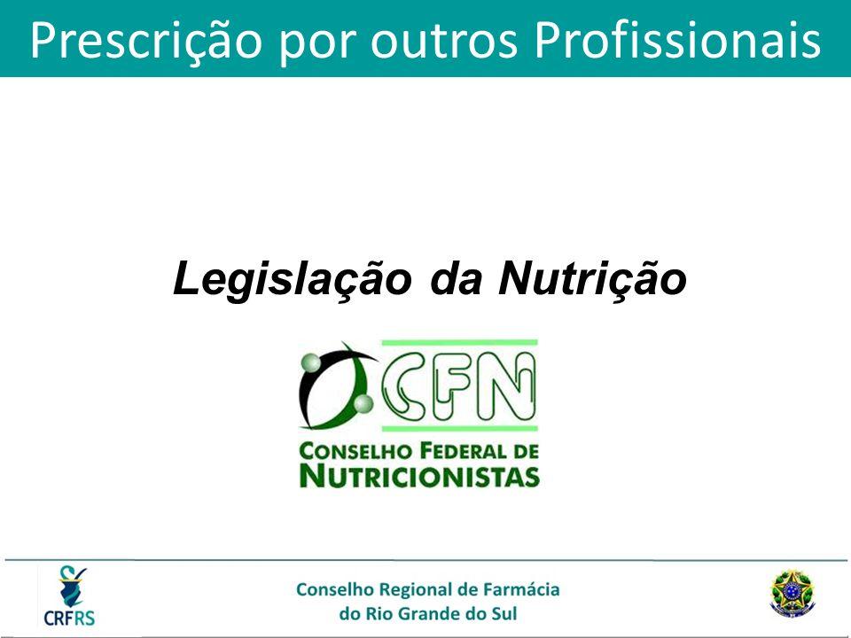 Legislação da Nutrição Prescrição por outros Profissionais