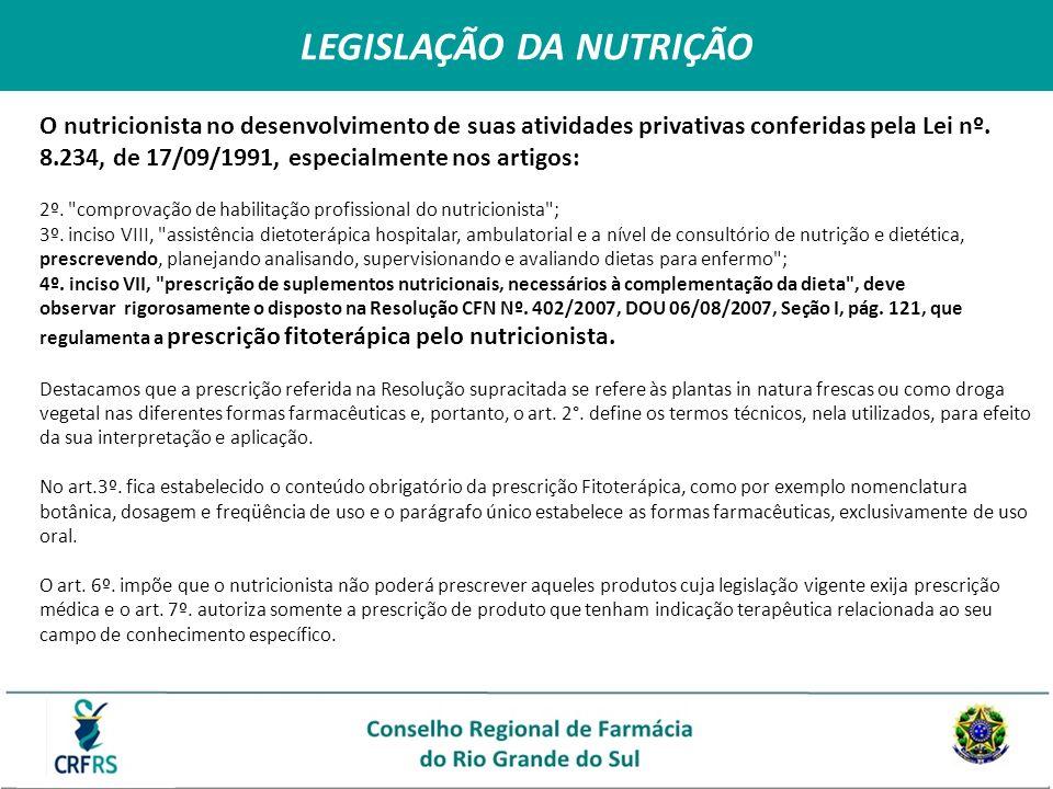 O nutricionista no desenvolvimento de suas atividades privativas conferidas pela Lei nº. 8.234, de 17/09/1991, especialmente nos artigos: 2º.