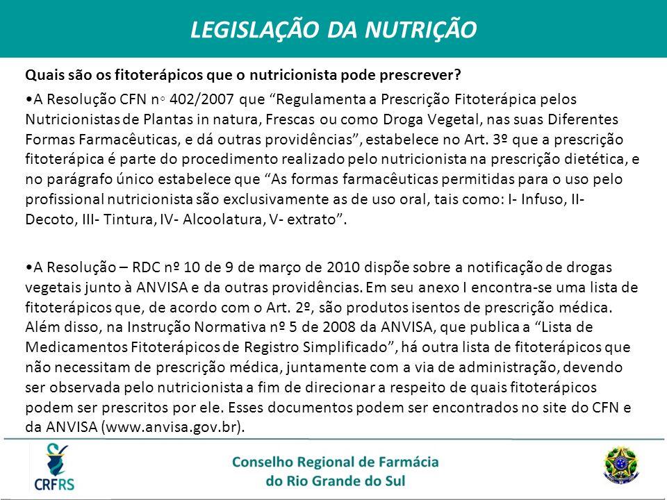 Quais são os fitoterápicos que o nutricionista pode prescrever? A Resolução CFN n 402/2007 que Regulamenta a Prescrição Fitoterápica pelos Nutricionis