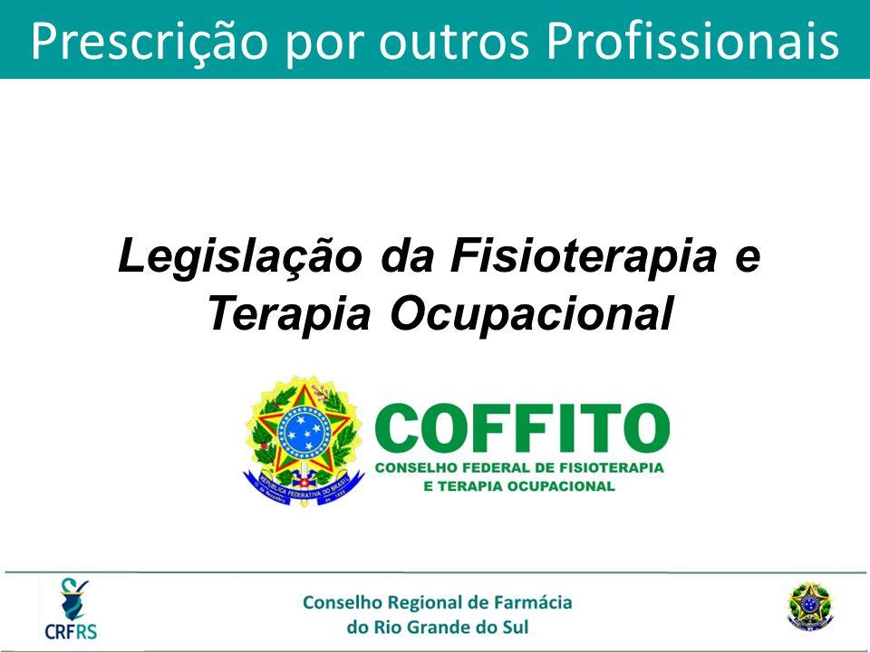 Legislação da Fisioterapia e Terapia Ocupacional Prescrição por outros Profissionais