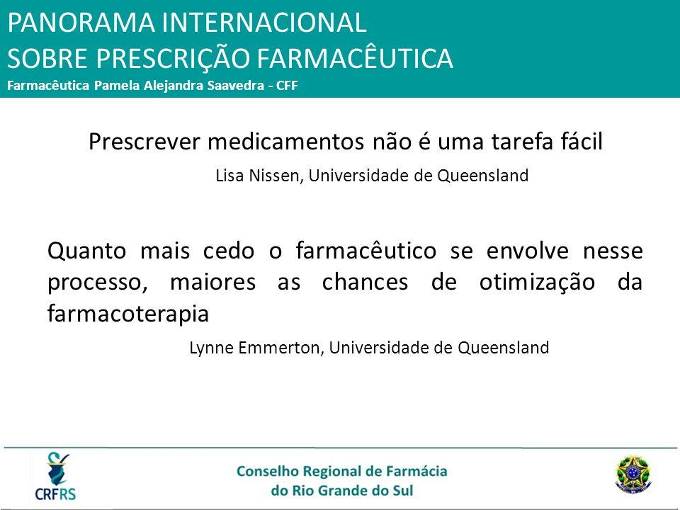 PANORAMA INTERNACIONAL SOBRE PRESCRIÇÃO FARMACÊUTICA Farmacêutica Pamela Alejandra Saavedra - CFF Prescrever medicamentos não é uma tarefa fácil Lisa