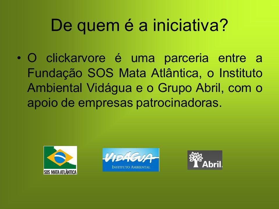 Site: Para maiores informações entre no site www.clickarvore.com.br e contribua você também com essa iniciativa!!!