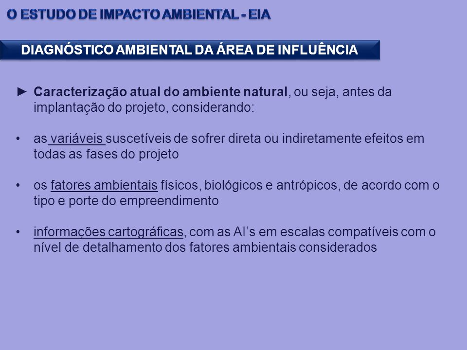 Caracterização atual do ambiente natural, ou seja, antes da implantação do projeto, considerando: as variáveis suscetíveis de sofrer direta ou indiret