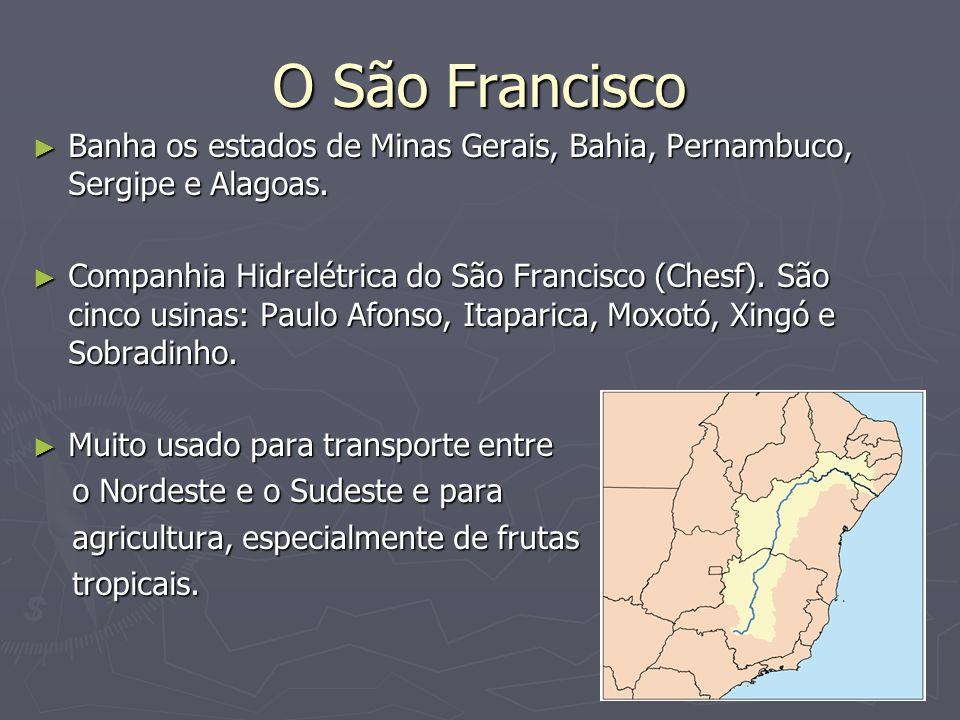 O São Francisco Banha os estados de Minas Gerais, Bahia, Pernambuco, Sergipe e Alagoas. Banha os estados de Minas Gerais, Bahia, Pernambuco, Sergipe e