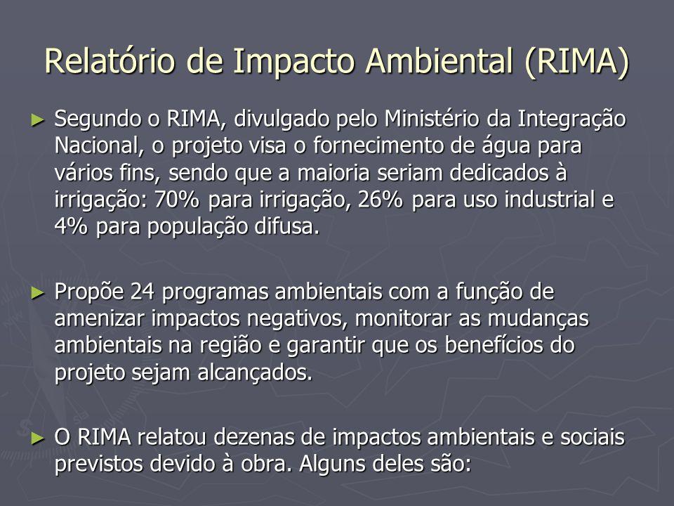 Relatório de Impacto Ambiental (RIMA) Segundo o RIMA, divulgado pelo Ministério da Integração Nacional, o projeto visa o fornecimento de água para vár