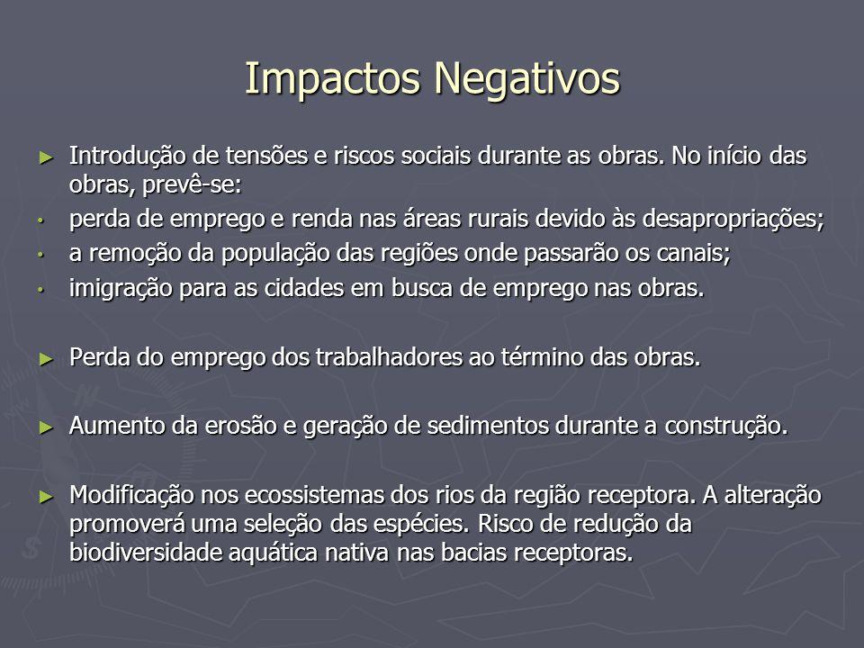 Impactos Negativos Introdução de tensões e riscos sociais durante as obras. No início das obras, prevê-se: Introdução de tensões e riscos sociais dura