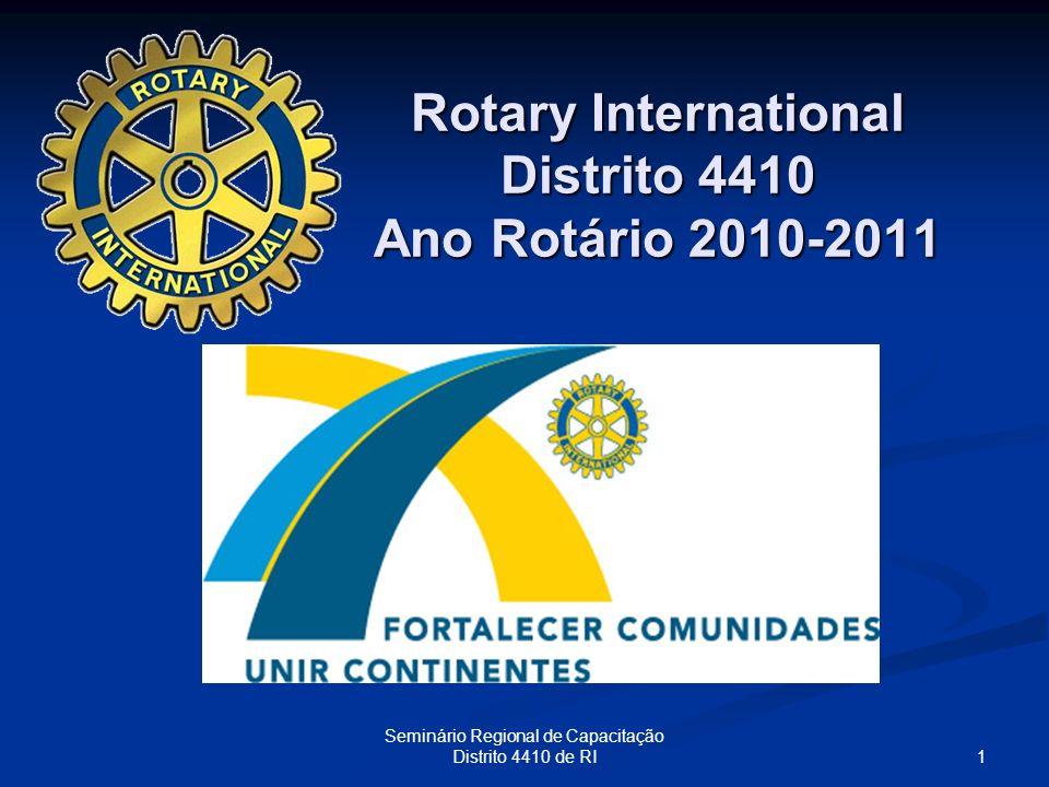1 Seminário Regional de Capacitação Distrito 4410 de RI Rotary International Distrito 4410 Ano Rotário 2010-2011