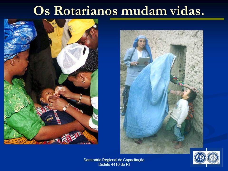 23 Seminário Regional de Capacitação Distrito 4410 de RI Os Rotarianos mudam vidas.