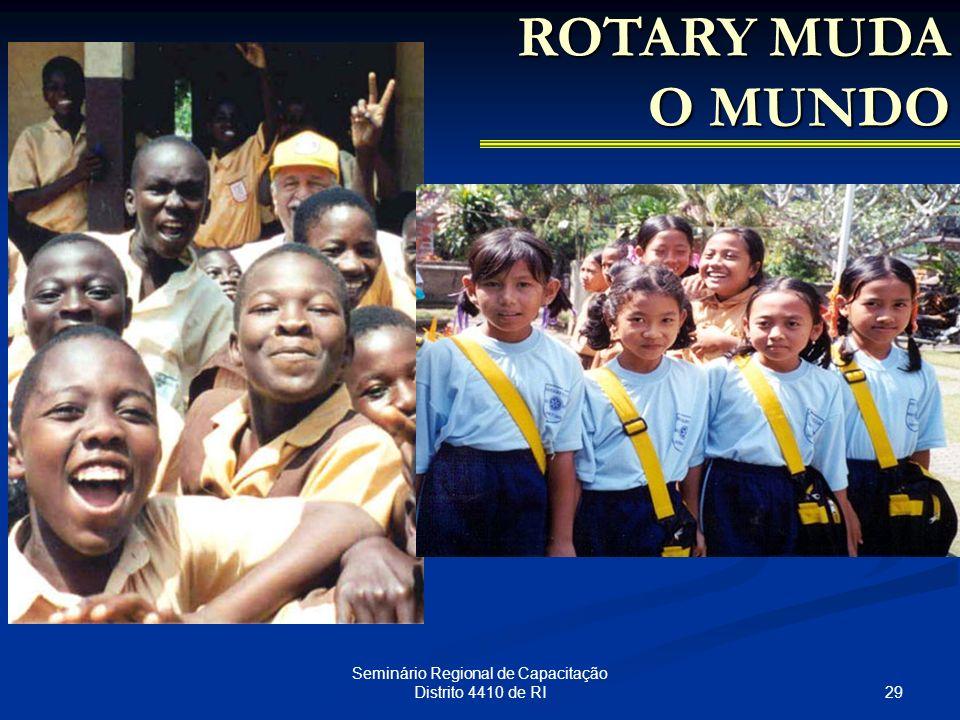 29 Seminário Regional de Capacitação Distrito 4410 de RI ROTARY MUDA O MUNDO