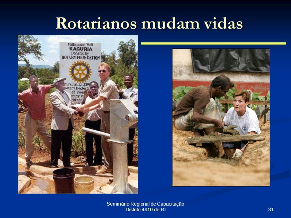 31 Seminário Regional de Capacitação Distrito 4410 de RI Rotarianos mudam vidas