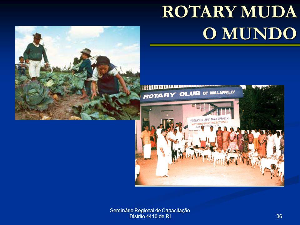 36 Seminário Regional de Capacitação Distrito 4410 de RI ROTARY MUDA O MUNDO