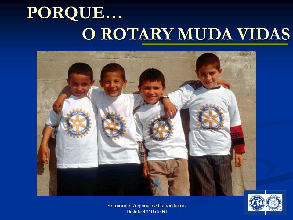 38 Seminário Regional de Capacitação Distrito 4410 de RI PORQUE… O ROTARY MUDA VIDAS