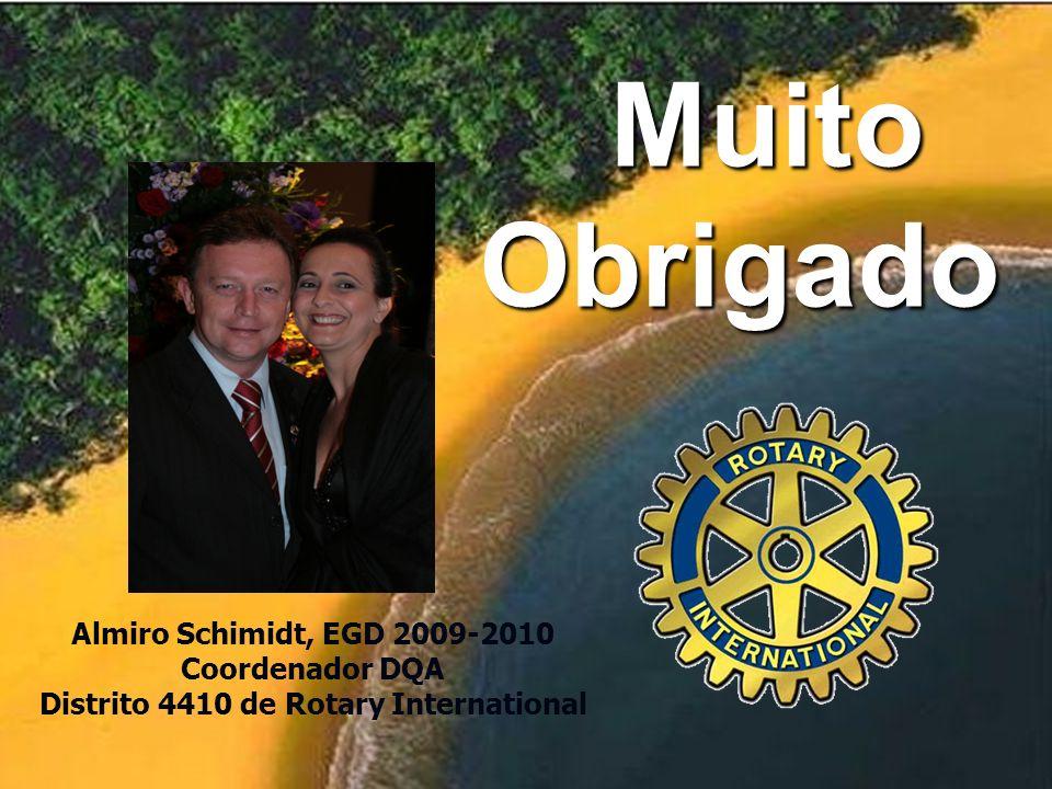 43 Seminário Regional de Capacitação Distrito 4410 de RI Muito Obrigado Muito Obrigado Almiro Schimidt, EGD 2009-2010 Coordenador DQA Distrito 4410 de