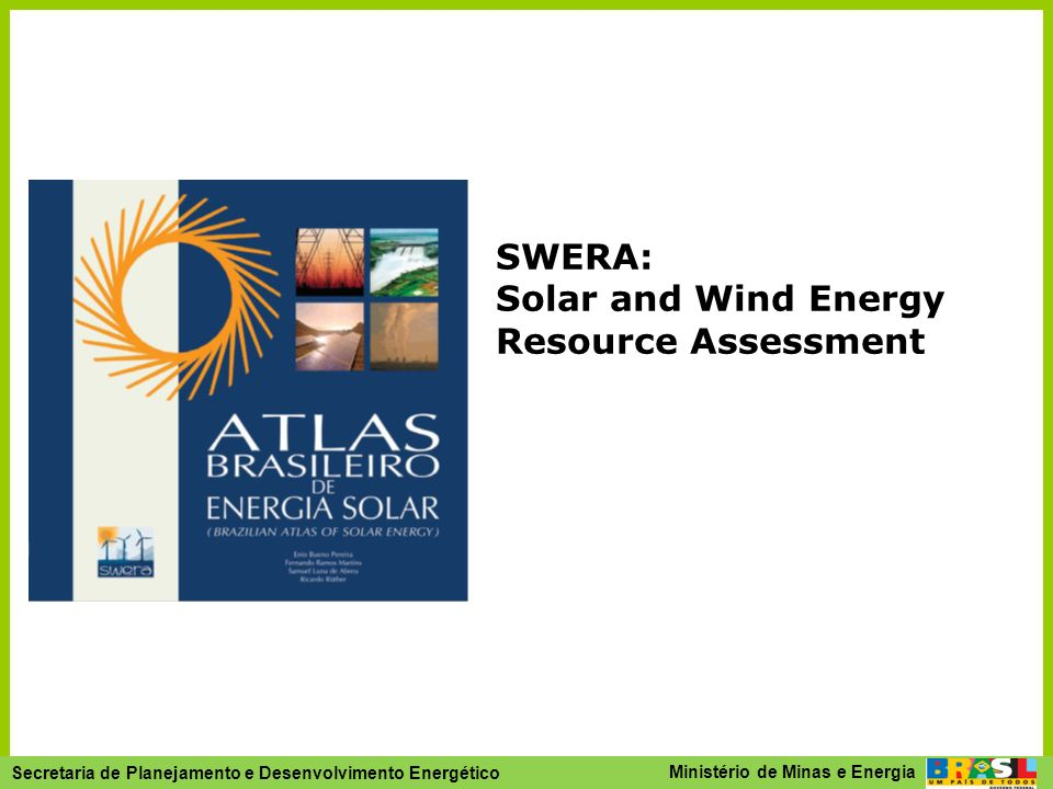 Secretaria de Planejamento e Desenvolvimento Energético - SPE Secretaria de Planejamento e Desenvolvimento Energético Ministério de Minas e Energia SW