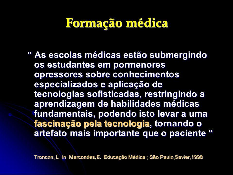 Formação médica Formação médica As escolas médicas estão submergindo os estudantes em pormenores opressores sobre conhecimentos especializados e aplic