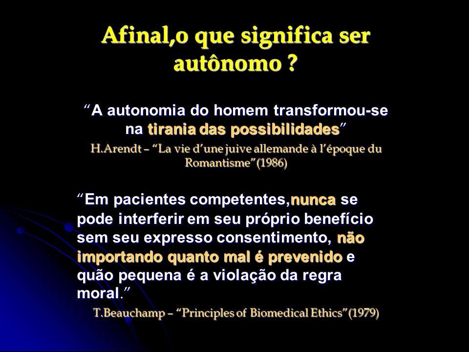 Afinal,o que significa ser autônomo ? A autonomia do homem transformou-se na tirania das possibilidades A autonomia do homem transformou-se na tirania