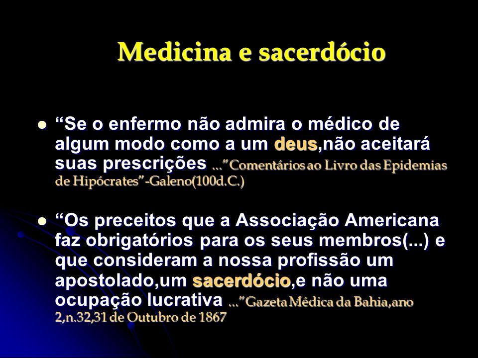 Medicina e sacerdócio Se o enfermo não admira o médico de algum modo como a um deus,não aceitará suas prescrições...Comentários ao Livro das Epidemias