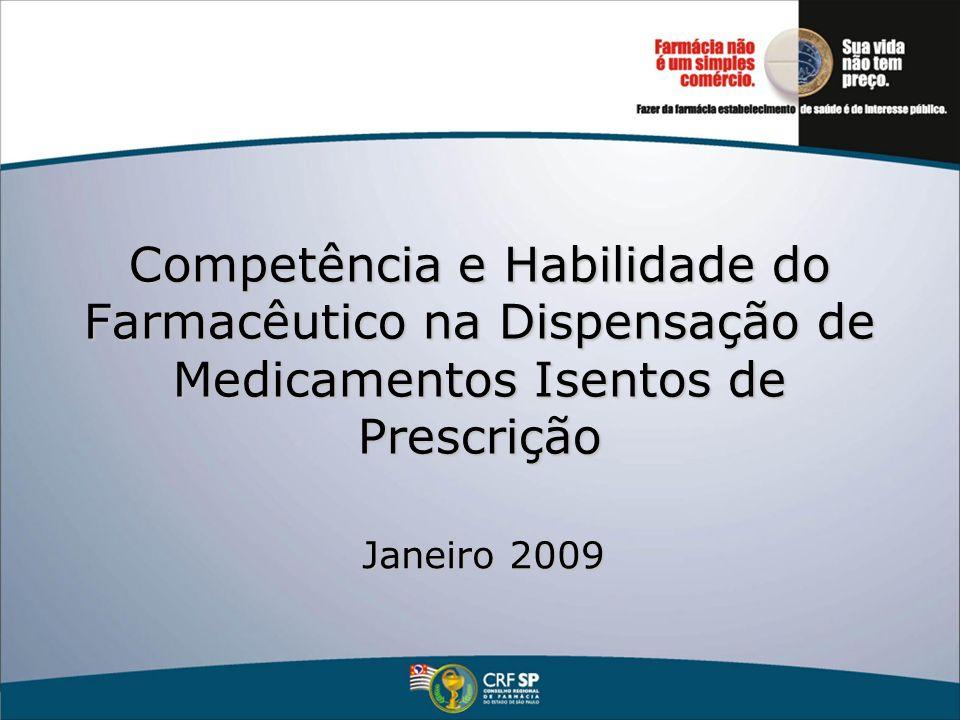 Competência e Habilidade do Farmacêutico na Dispensação de Medicamentos Isentos de Prescrição Janeiro 2009