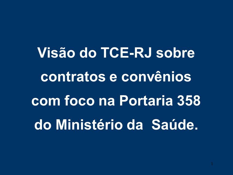 1 Visão do TCE-RJ sobre contratos e convênios com foco na Portaria 358 do Ministério da Saúde.