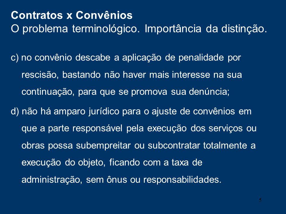 5 c) no convênio descabe a aplicação de penalidade por rescisão, bastando não haver mais interesse na sua continuação, para que se promova sua denúnci