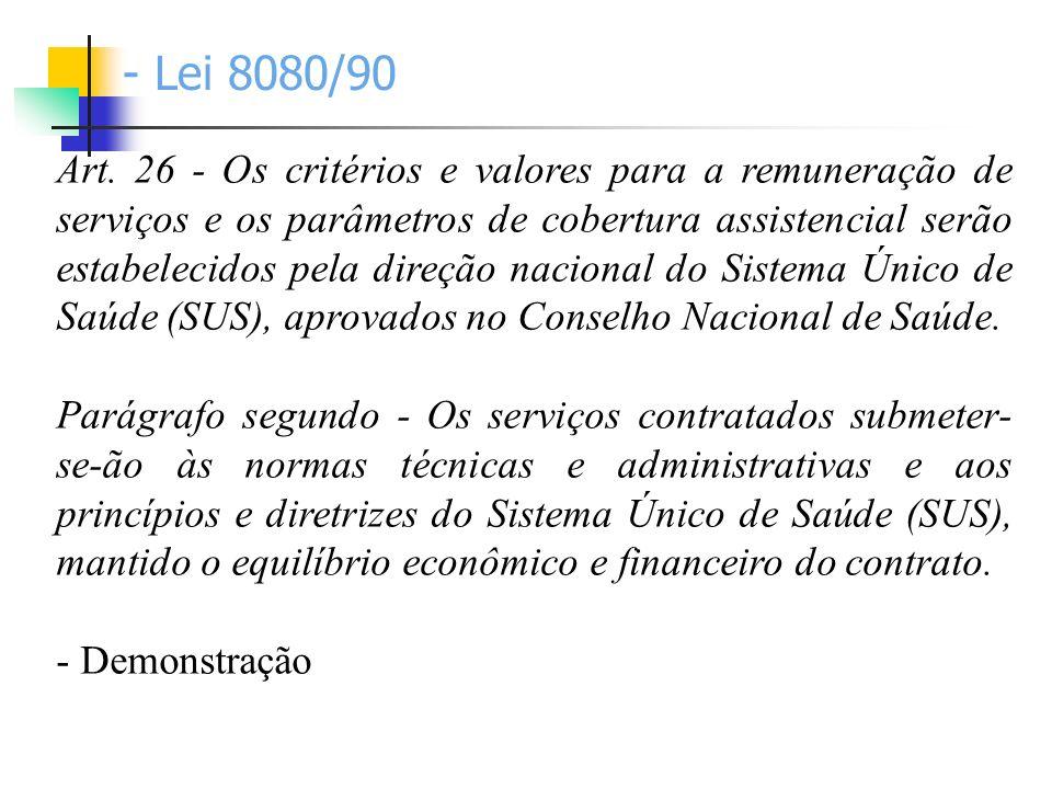Art. 26 - Os critérios e valores para a remuneração de serviços e os parâmetros de cobertura assistencial serão estabelecidos pela direção nacional do