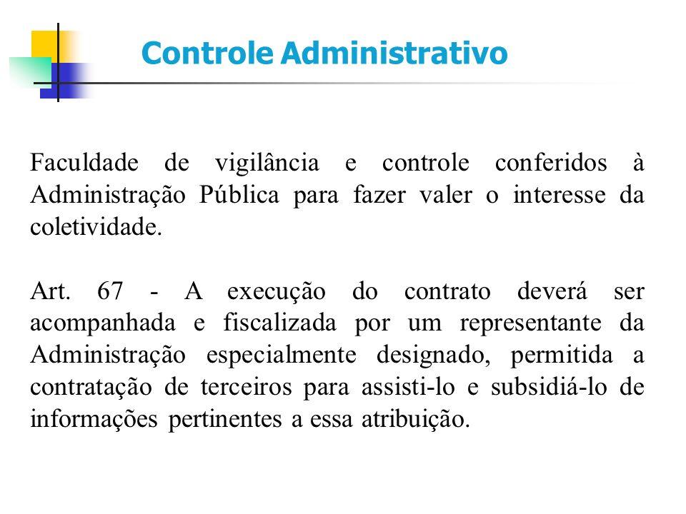 Faculdade de vigilância e controle conferidos à Administração Pública para fazer valer o interesse da coletividade.