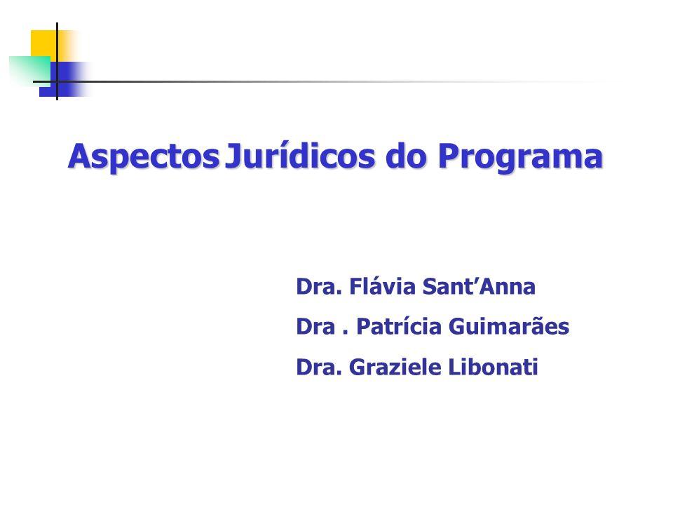 Dra. Flávia SantAnna Dra. Patrícia Guimarães Dra.