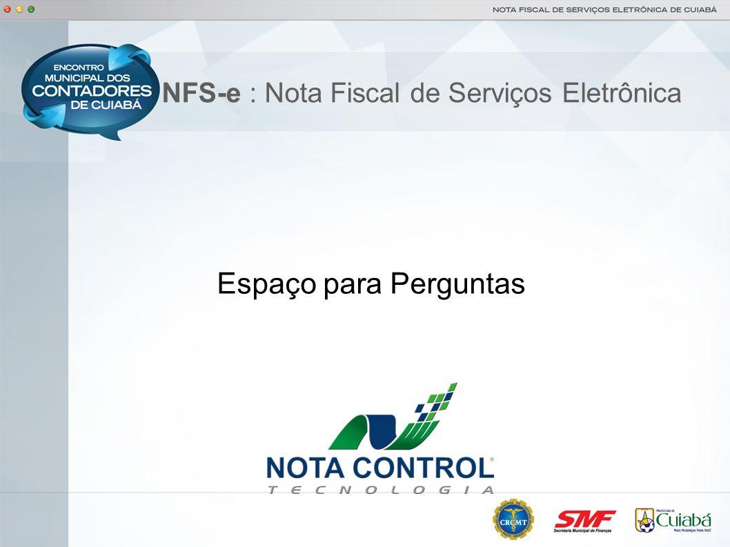 NFS-e : Nota Fiscal de Serviços Eletrônica Espaço para Perguntas
