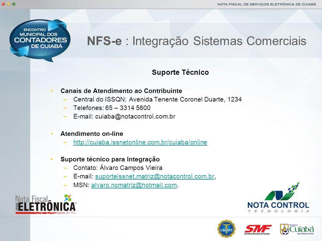 NFS-e : Integração Sistemas Comerciais Suporte Técnico Canais de Atendimento ao Contribuinte –Central do ISSQN: Avenida Tenente Coronel Duarte, 1234 –
