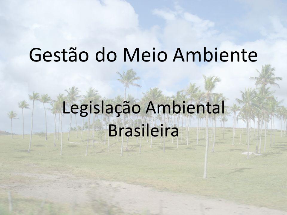 Gestão do Meio Ambiente Legislação Ambiental Brasileira