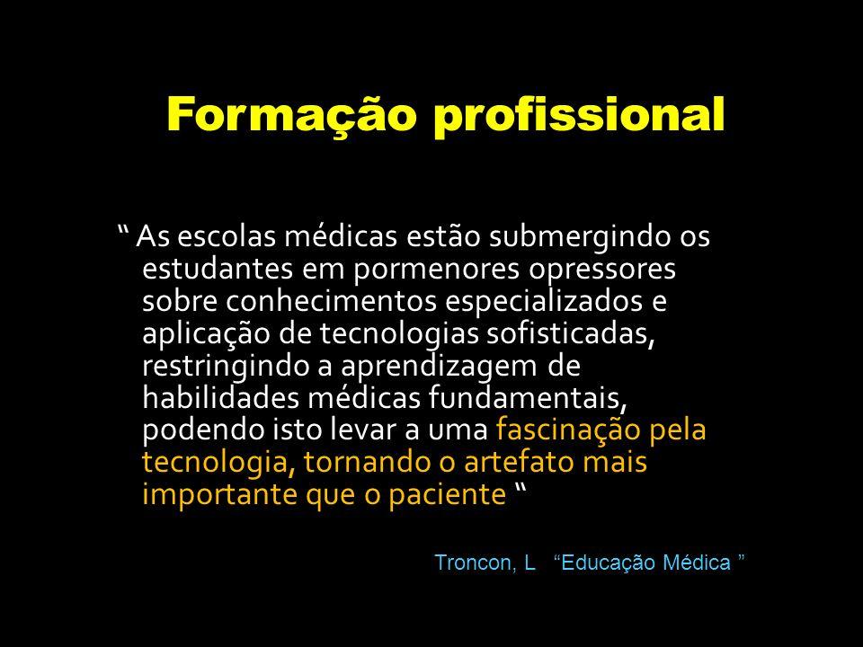 Formação profissional As escolas médicas estão submergindo os estudantes em pormenores opressores sobre conhecimentos especializados e aplicação de te