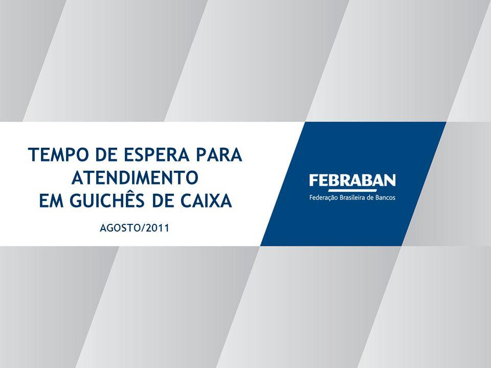 1 TEMPO DE ESPERA PARA ATENDIMENTO EM GUICHÊS DE CAIXA AGOSTO/2011 1