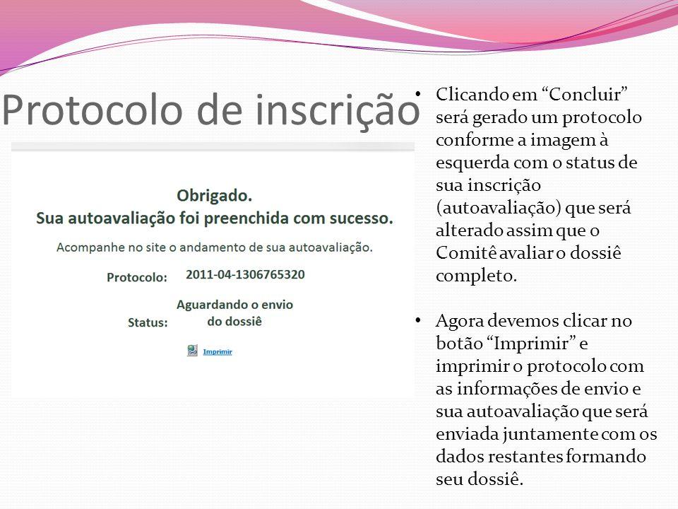 Protocolo de inscrição Clicando em Concluir será gerado um protocolo conforme a imagem à esquerda com o status de sua inscrição (autoavaliação) que se