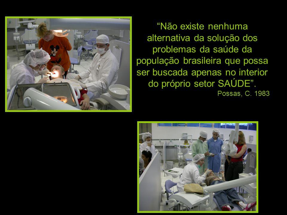 Não existe nenhuma alternativa da solução dos problemas da saúde da população brasileira que possa ser buscada apenas no interior do próprio setor SAÚ